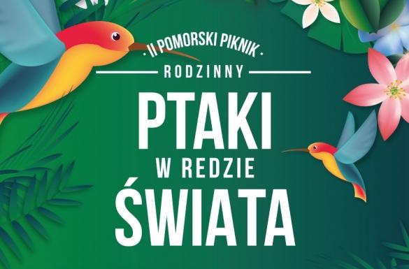 II Pomorski Piknik Rodzinny z Ptaszarnią...